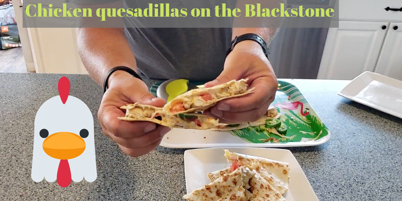 Crispy Chicken Quesadillas on the Blackstone griddle