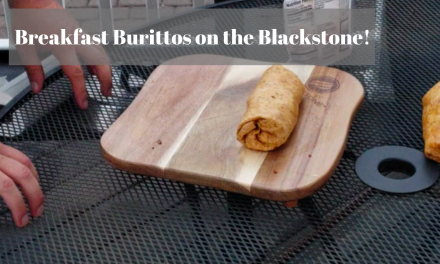 Breakfast Burritos on the Blackstone Griddle