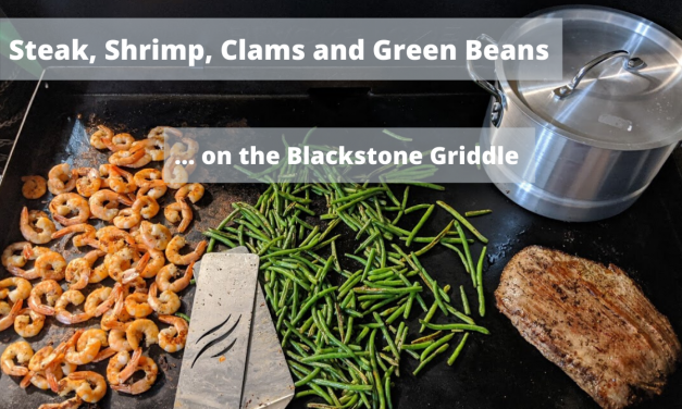 Flank Steak, Shrimp, Clams and Green Beans on the Blackstone Griddle