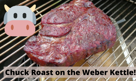 Chuck Roast on the Weber Kettle – using the Meater plus probe and the snake method