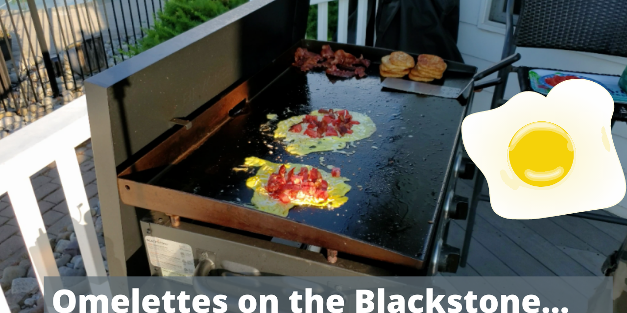 Omelettes on the Blackstone Griddle