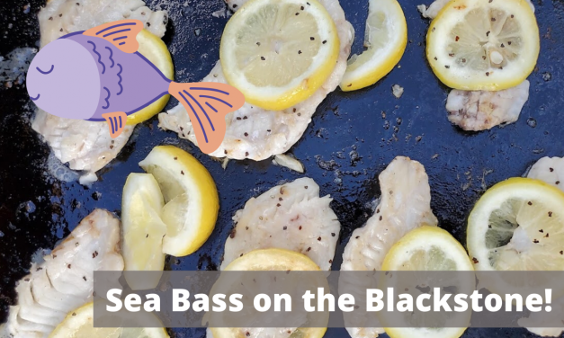 Sea Bass on the Blackstone Griddle